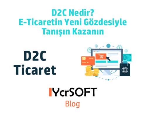 D2C Nedir? E-Ticaretin Yeni Gözdesiyle Tanışın Kazanın