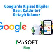 Google'da Kişisel Bilgiler Nasıl Kaldırılır? Detaylı Kılavuz