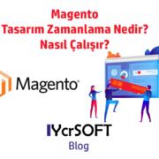 Magento tasarım zamanlama nedir?